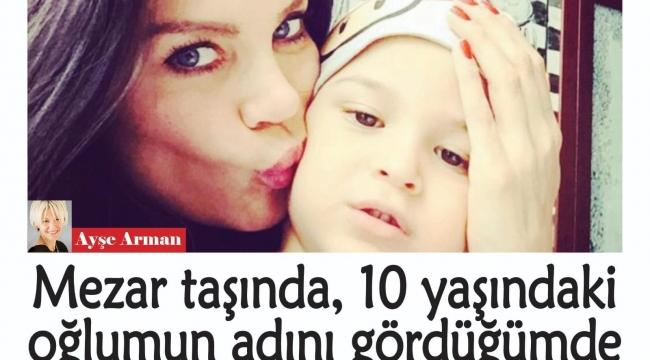 Ebru Şallı Ayşe Arman'a verdiği röportajda içini döktü! Eski mankenin evlat acısı