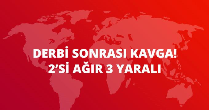 Galatasaray-Beşiktaş Derbisinin Ardından Kavga: 2'si Ağır, 3 Yaralı