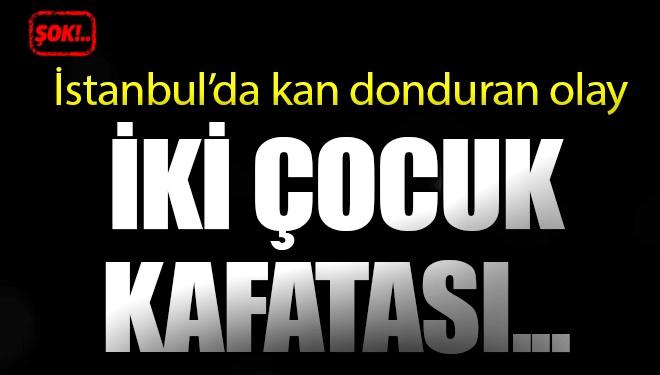 İstanbul'da Kan Donduran Olay! İki Çocuk Kafatası Bulundu…