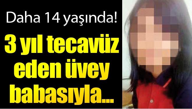 Korkunç! 14 Yaşındaki Ayşe Kendisine 3 Yıl Boyunca Tecavüz Eden Üvey Babası ile Aynı Evde