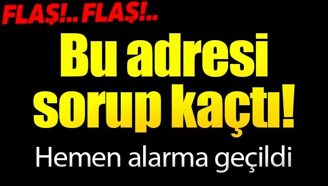 MİT'in Adresini Sorup Kaçtı, Polis Alarma Geçti