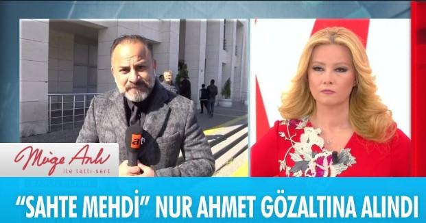 Müge Anlı ile Tatlı Sert 29 Mart 2019 Yeni Bölümde Sahte Mehdi Gözaltına Alındı