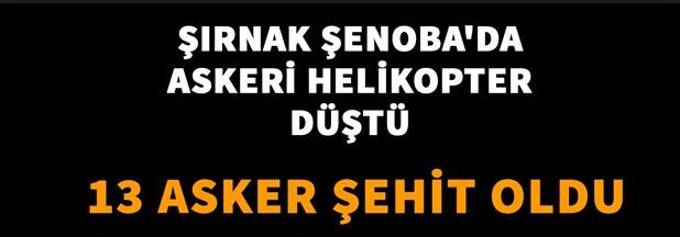 Şırnak Uludere'de Düşen Helikopterle İlgili Hükümet ve TSK'dan Önemli Açıklamalar Geldi!