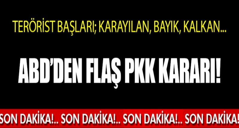 Son Dakika! ABD'den Flaş PKK Kararı